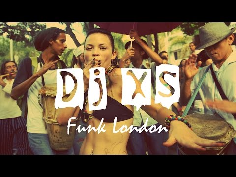 Funk London 2017  - Dj XS 'Sound of Summer' Funk Mix - 100%