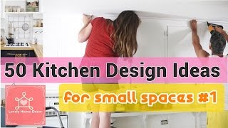 50 Kitchen Design Ideas For Small Spaces #1