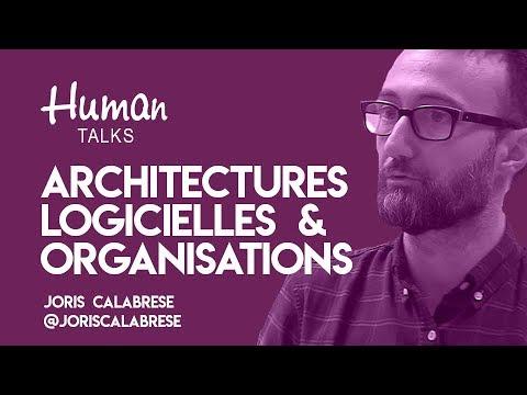 Nos architectures logicielles vont façonner nos futures organisations par Joris Calabrese