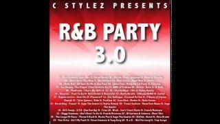 C Stylez presents R&B Party 3.0 (Clean)