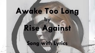 [HD] [Lyrics] Rise Against - Awake Too Long