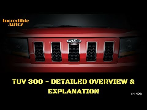 Mahindra TUV300 T10 | 2017 | preview and explanation | Interior , Exterior, Variants, features