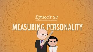 Measuring Personality: Crash Course Psychology #22