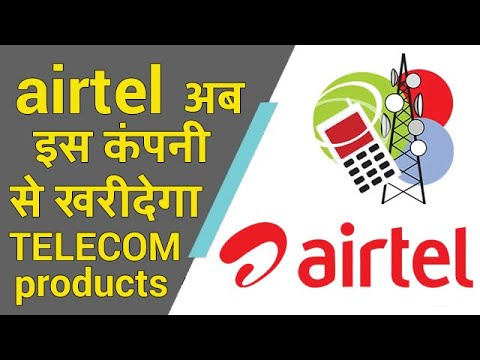 Airtel To Buy Telecom Equipment From A New Company