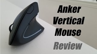 Anker Vertical Mouse Review: Ergonomics at its Best?