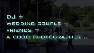 Dj + Wedding couple + Friends + Good Photographer