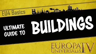 EU4 Basics - The Ultimate Guide to Buildings | Which are the best buildings in game | Tutorial