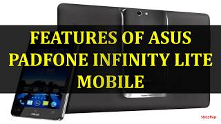 FEATURES OF ASUS PADFONE INFINITY LITE MOBILE