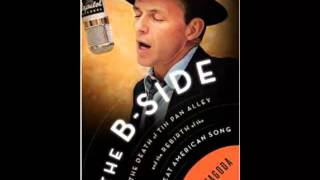 "Ben Yagoda ""The B-Side: The Death of Tin Pan Alley & The Rebirth of the Great American Song"""