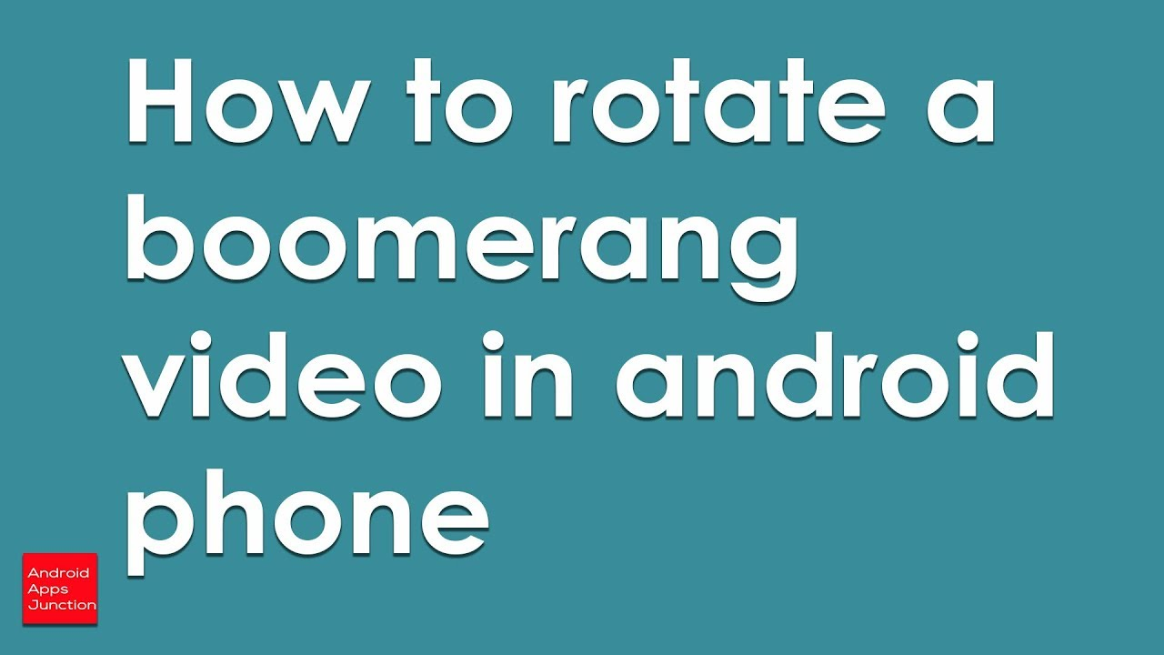 How to rotate a boomerang video in android device youtube how to rotate a boomerang video in android device ccuart Gallery
