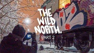 THE WILD NORTH - PART 2