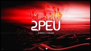 Sorescu x Unlike - 2PEU