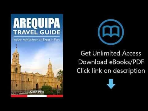 Download Arequipa Travel Guide: Insider Advice from an Expat in Peru [P.D.F]