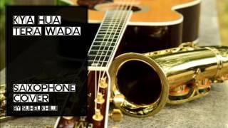 #89:-Kya Hua Tera Wada |Yaadon Ki Baaraat| Saxophone Cover