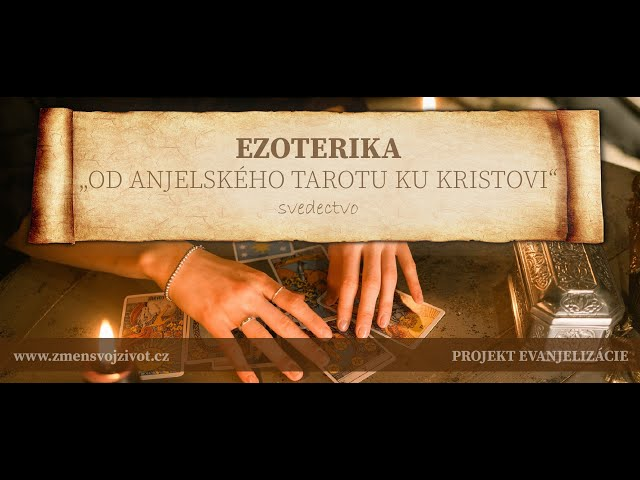Boh zázrakov - Príbeh ezoteričky, vykladanie anjelských kariet (Človek a dotyk Lásky)