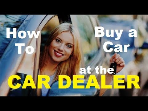 10 EASY STEPS - How to BUY A CAR from a Dealer - Tips, Advice, Finance Office Tricks