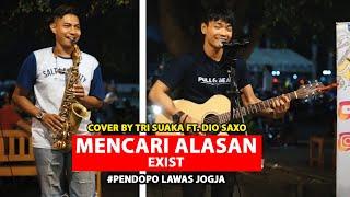 Download lagu MENCARI ALASAN - EXIST (LIRIK) COVER BY TRI SUAKA FT. DIO SAXO
