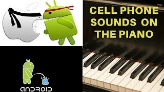 Cell Phone Sounds and Ringtones on the Piano!