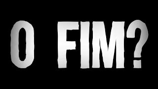 Será o FIM do Canal ????