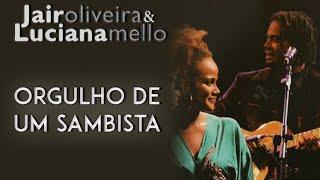 Jair Oliveira e Luciana Mello cantam: Orgulho de Um Sambista (DVD O Samba Me Cantou)