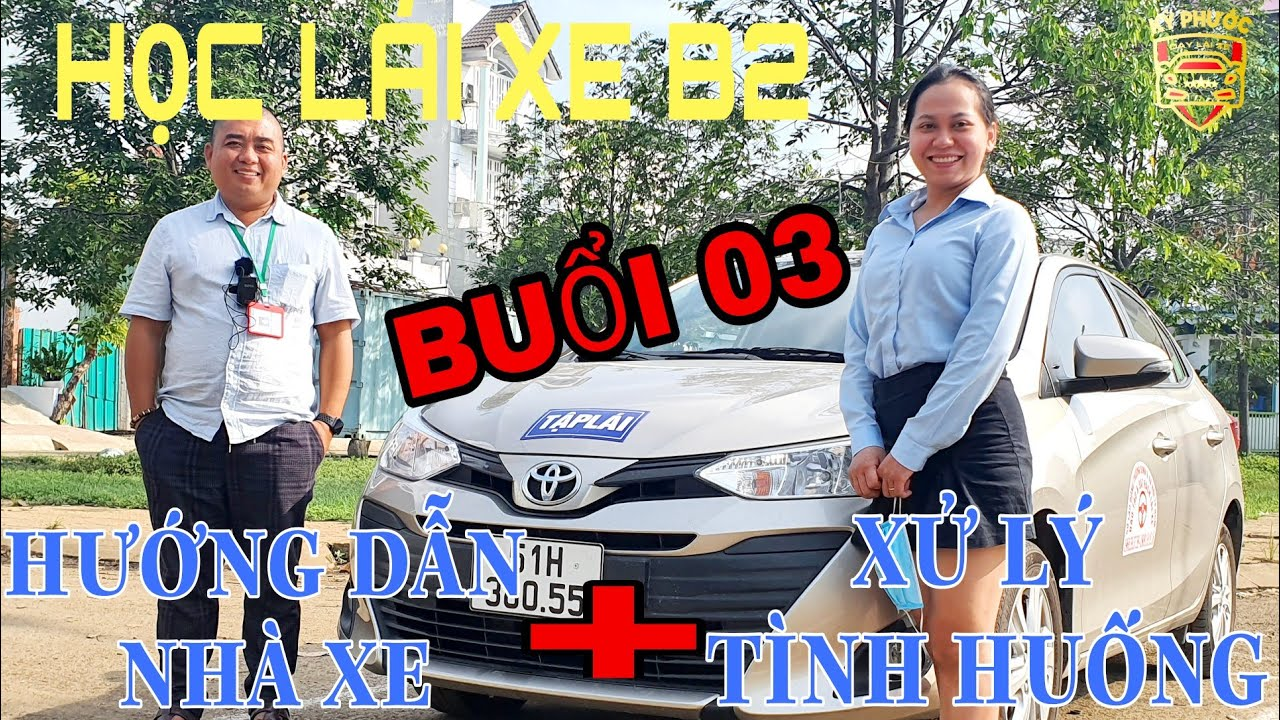 # Buổi 03 - Học Lái Xe Ô Tô B2 - Học Bằng Lái Xe B2 - Trường Dạy Lái Xe Uy Tín