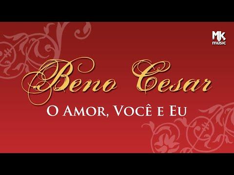O Amor Voce E Eu Beno Cesar Letras Mus Br