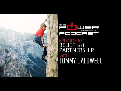 Episode 63: Belief and Partnership with Tommy Caldwell