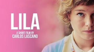 LILA -A short film by Carlos Lascano -