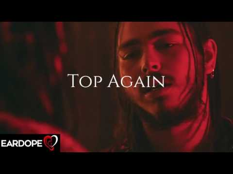 Post Malone & Young Thug - Top Again (NEW SONGS 2018)