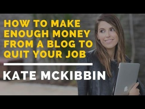 How To Make Enough Money From A Blog To Quit Your Job – Kate McKibbin