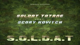 Soldat Tatane Ft. Scory Kovitch - S.O.L.D.A.T - (In Out Riddim)