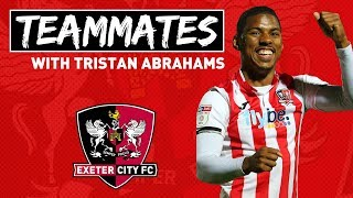 🔎 Teammates... with Tristan Abrahams | Exeter City Football Club