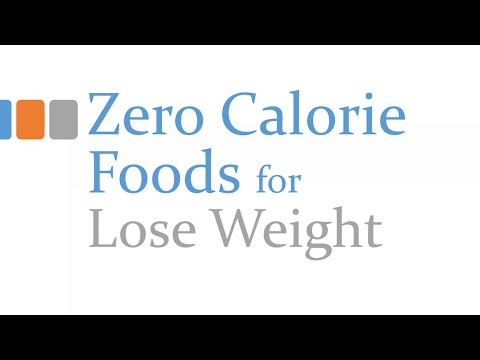 Zero Calorie Foods - Foods to Lose Weight - Low Calorie Foods for Good Health