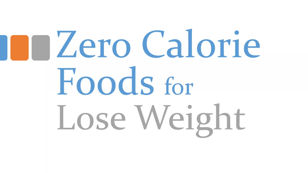 Zero Calorie Foods Foods To Lose Weight Low Calorie
