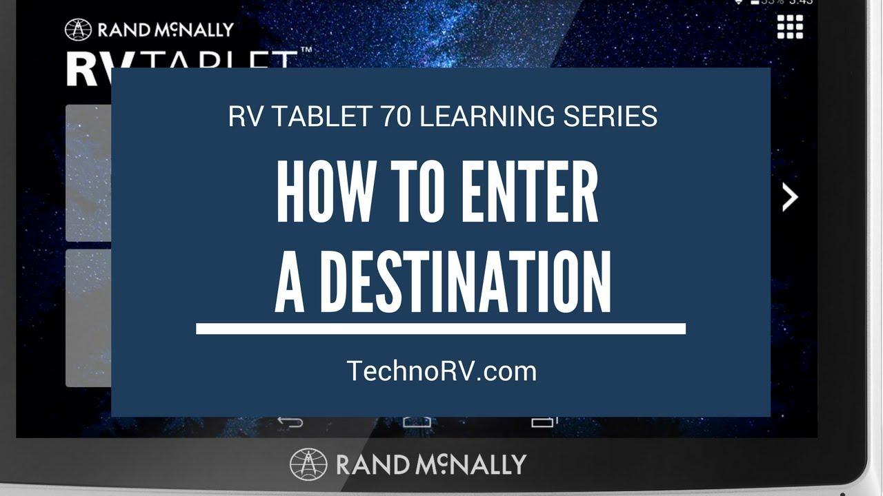 TechnoRV Rand McNally Tablet 70 Learning Series: Entering Destinations