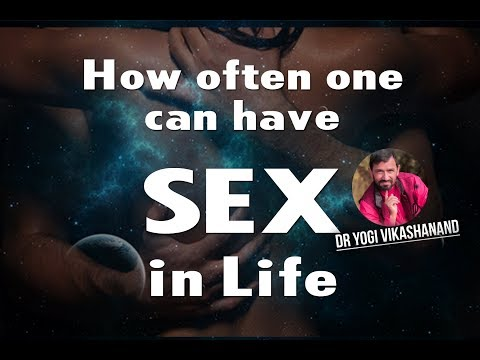 How often one can have healthy Sex - By Dr. Yogi Vikashanand New @ Manokranti Center