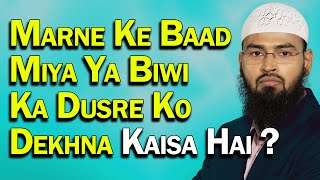 Video Kya Maut Ke Baad Miya - Husband Biwi - Wife Ek Dusre Ko Dekh Sakte Hai By Adv. Faiz Syed download MP3, 3GP, MP4, WEBM, AVI, FLV Januari 2018