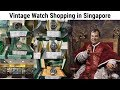 Watch Shopping in Far East Plaza, in Singapore - VINTAGE ROLEX AND MORE