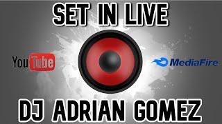 DJ ADRIAN GOMEZ - SET IN LIVE 2020-2021