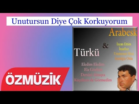 Unutursun Diye Çok Korkuyorum - Türkü Ve Arabesk (Official Video)
