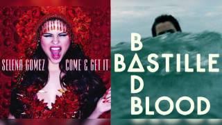 Repeat youtube video Selena Gomez vs. Bastille - Come & Get Bad Blood