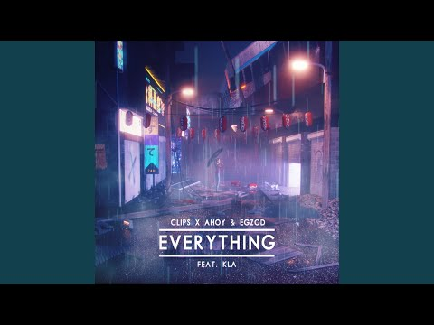 Everything (feat. KLA)