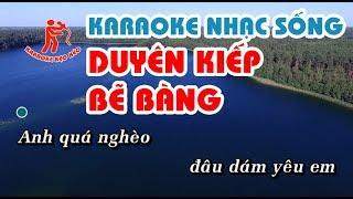 Karaoke Duyên Kiếp Bẽ Bàng - Beat chuẩn hay, karaoke nhạc sống