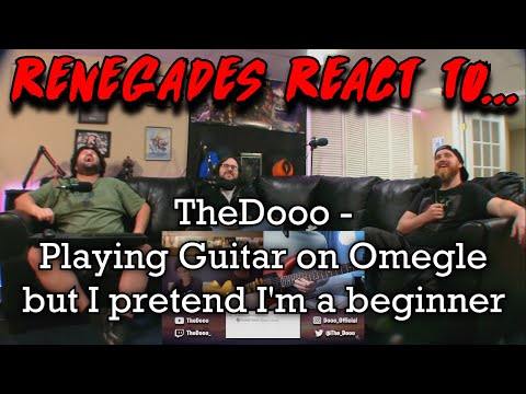 Renegades React To... @TheDooo - Playing Guitar On Omegle But I Pretend I'm A Beginner