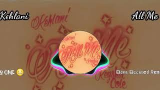 Kehlani - All Me (ft. Keyshia Cole)   Bass Boosted Remix   Visualiser # bass