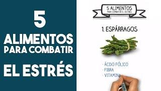 5 alimentos para combatir el estrés