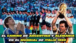 El Camino de ALEMANIA y ARGENTINA en el MUNDIAL de Italia 90