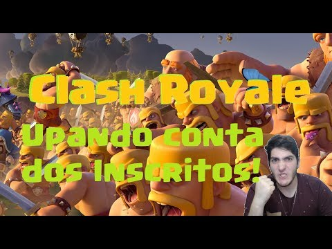 CLASH ROYALE!! #VEM PRA LIVE! #UPANDO CONTA DOS INSCRITOS!