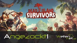 Dead Island Survivors Gameplay ANGEZOCKT! - 2018 HD german/deutsch