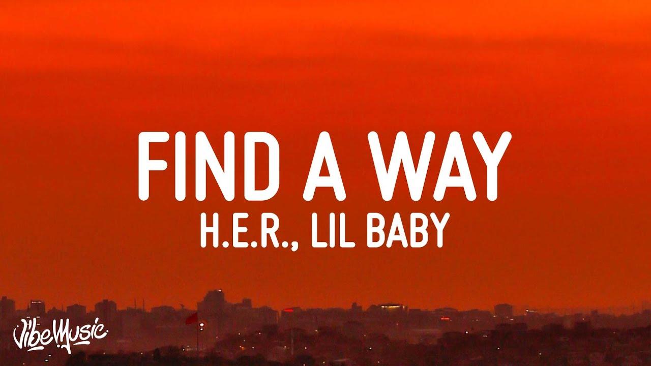 H.E.R - Find A Way (Lyrics) ft. Lil Baby